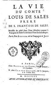 La vie du comte Louis de Sales, frère de s. François de Sales, modéle de piété dans l'état séculier comme s. François de Sales l'a été dans l'état ecclésiastique. Par le pére Buffier de la Compagnie de Jusus