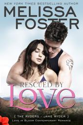 Rescued by Love (Love in Bloom: The Ryders): Jake Ryder