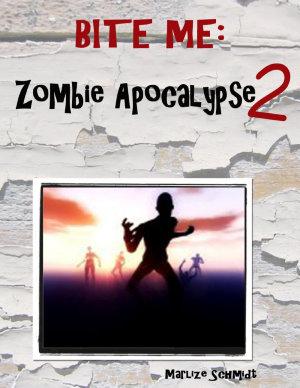 Bite Me  Zombie Apocalypse 2