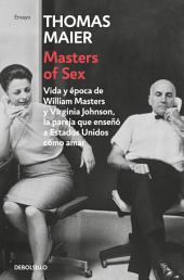 Masters of Sex: Vida y época de William Masters y Virginia Johnson, la pareja que enseñó a Estados Unidos cómo amar