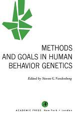 Methods and Goals in Human Behavior Genetics