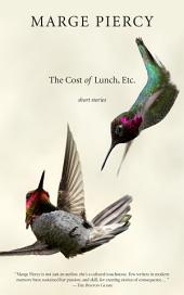 The Cost of Lunch, Etc.: Short Stories