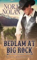 Bedlam At Big Rock Book PDF