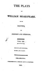 The Plays of William Shakespeare ...: With the Corrections and Illustrations of Various Commentators. To which are Added, Notes, Volume 12