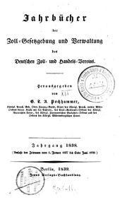 Jahrbücher der Zoll-Gesetzgebung und Verwaltung des Deutschen Zoll- und Handelsvereins: 1838 (1839)