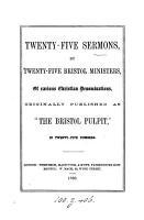 Twenty Five Sermons By Twenty Five Bristol Ministers Originally Publ As The Bristol Pulpit