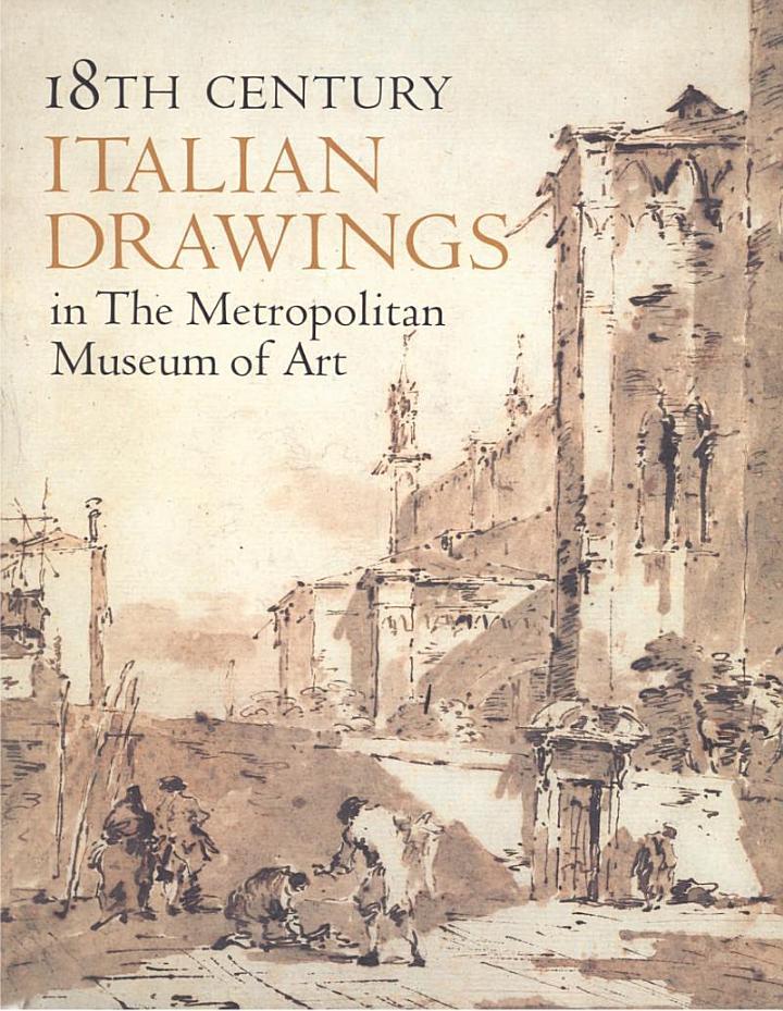 18th Century Italian Drawings in the Metropolitan Museum of Art