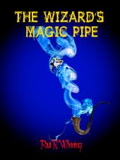 The Wizard's Magic Pipe: The Curse of Immortality and Power