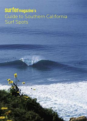 Surfer Magazine s Guide to Southern California Surf Spots PDF