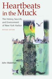Heartbeats in the Muck: The History, Sea Life, and Environment of New York Harbor