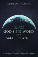 Oikos: God's Big Word for a Small Planet