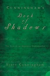 Cunningham's Book of Shadows: The Path of An American Traditionalist
