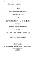 The Pleasant and Surprising Adventures of Robert Drury  During His Fifteen Years  Captivity on the Island of Madagascar PDF