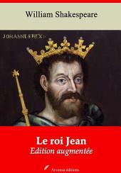 Le roi Jean: Nouvelle édition augmentée