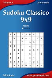 Sudoku Classico 9x9 - Facile - Volume 2 - 276 Puzzle