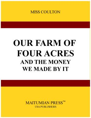 Our Farm of Four Acres  and the Money We Made by it PDF