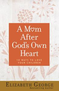 A Mom After God s Own Heart Book