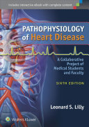Pathophysiology of Heart Disease Book