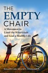 The Empty Chair: A Movement to Limit the Wheelchair and Lead a Healthy Life