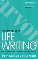 The Arvon Book of Life Writing PDF