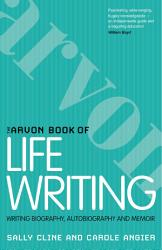 The Arvon Book Of Life Writing Book PDF