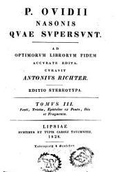 Quae supersunt: Ad optimorvm librorvm fidem accvrate edita. Fasti, Tristia, Epistolae ex Ponto u.a, Volume 3