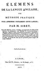 Élémens de la langue anglaise: ou Méthode pratique pour apprendre facilement cette langue
