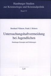 Untersuchungshaftvermeidung bei Jugendlichen: Hamburger Konzepte und Erfahrungen