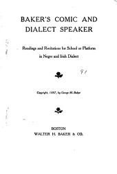 Baker's Comic and Dialect Speaker: Readings and Recitations for School Or Platform in Negro and Irish Dialect