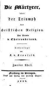 Sämmtliche Werke: ¬Die Märtyrer, oder Der Triumph der christlichen Religion ; Theil 2, Band 48