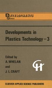 Developments in Plastics Technology    3
