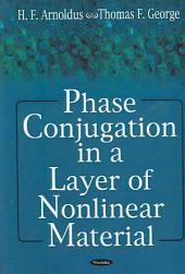 Phase Conjugation in a Layer of Nonlinear Material