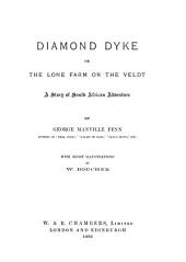 Diamond Dyke: Or, The Lone Farm on the Veldt : a Story of South African Adventure
