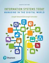Information Systems Today: Managing in the Digital World, Edition 8