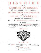 Histoire de l'Empire othoman ou se voyent les causes de son aggrandissement et de sa décadence... trad. par de Joncquières...