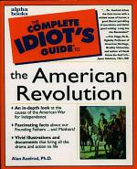 The Complete Idiot's Guide to the American Revolution