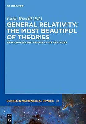 General Relativity  The most beautiful of theories