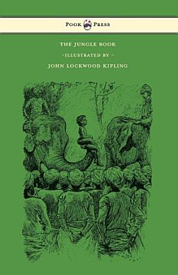 The Jungle Book   With Illustrations by John Lockwood Kipling   Others
