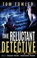Download The Reluctant Detective  A C T  Ferguson Private Investigator Mystery Book