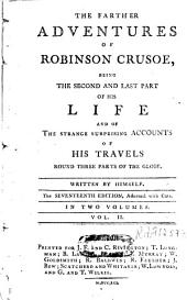 The Life and Strange Surprising Adventures of Robinson Crusoe, of York, Mariner, who Lived Eight and Twenty Years All Alone [...]: Volume 2