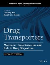 Drug Transporters: Molecular Characterization and Role in Drug Disposition, Edition 2