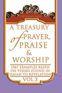 A Treasury of Prayer  Praise   Worship PDF
