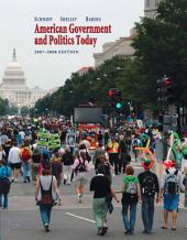 American Government and Politics Today, 2007-2008: Edition 13