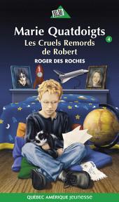 Marie Quatdoigts 04: Les Cruels remords de Robert