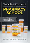 Your Admissions Coach to Pharmacy School Book