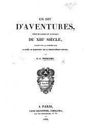 Un dit d'aventures, pièce burlesque et satirique du XIIIe siècle, publiée pour la première fois d'après le manuscrit de la Bibliothèque Royale, par G. S. Trébutien. G.L.