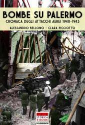 Bombe su Palermo: Cronaca degli attacchi aerei 1940-1943