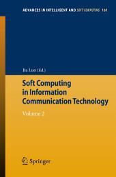 Soft Computing in Information Communication Technology: Volume 2