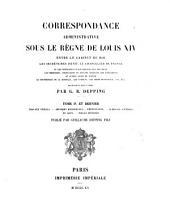 Correspondance administrative sous le règne de Louis XIV: entre le cabinet du roi, les secrétaires d'état, le chancelier de France, et les intendants et gouverneurs des provinces, les présidents, procureurs et avocats généraux des parlements, et autres cours de justice, le gouverneur de la Bastille, les évêques, les corps municipaux, etc., etc, Volume4