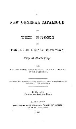 A new general catalogue of the books in the public library  Cape Town  compiled by the librarian PDF